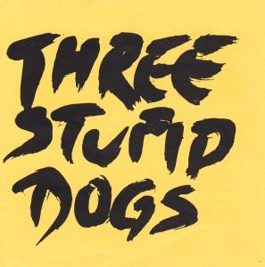 Three Stupid Dogs - Prvi album